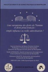 Cour européenne des droits de l'homme et droit pénal français : simple influence ou réelle subordination ? Colloque du 16 mars 2018