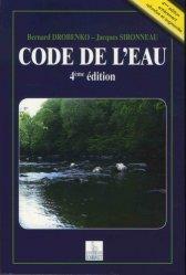 Code de l'eau. 4e édition revue et augmentée