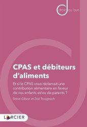 CPAS et débiteurs d'aliments. Et si le CPAS vous réclamait une contribution alimentaire en faveur de vos enfants et/ou de vos parents