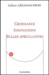 Croissance, innovations, bulles spéculatives