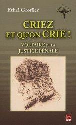 Criez et qu'on crie ! Voltaire et la justice pénale