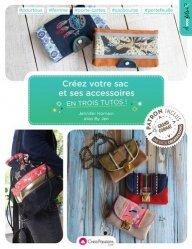 Créez votre sac et ses accessoires en trois tutos !