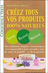 Créez tous vos produits 100 % naturels