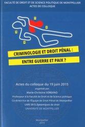 Criminologie et droit pénal : entre guerre et paix ? Colloque du 19 juin 2015