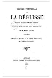 Culture industrielle de la réglisse, ses usages en médecine humaine et vétérinaire, des tabacs, etc.