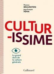 Culturissime. Le grand récit de la culture générale