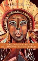 Cultures et écritures mineures de 'l'exception' dans les Amériques