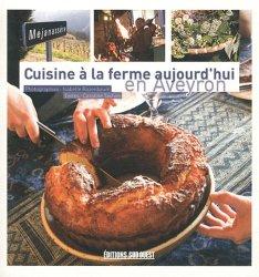 Cuisine à la ferme aujourd'hui en Aveyron
