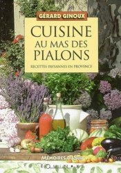 Cuisine au mas des Pialons. Recettes paysannes en Provence