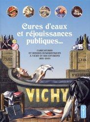 Cures d'eaux et réjouissances publiques... Caricatures et dessins humoristiques à Vichy et ses environs, 1850-2000