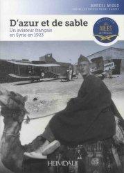 D'azur et de sable. Un aviateur français en Syrie en 1923