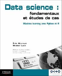 Data science : fondamentaux et études de cas : machine learning avec Python et R