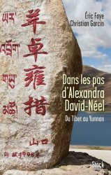 Dans les pas d'Alexandra David-Néel. Du Tibet au Yunnan