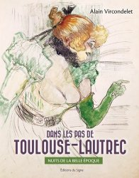 Dans les pas de Toulouse-Lautrec. Nuits de la Belle Epoque
