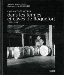 Dans les fermes et caves de Roquefort 1950 - 1960