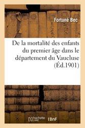 De la mortalité des enfants du premier âge dans le département du Vaucluse