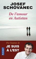 De l'amour en Autistan. Edition revue et augmentée