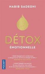 Détox émotionnelle. La cure détox du mental et de l'émotionnel pour retrouver la santé et s'épanouir en 12 étapes