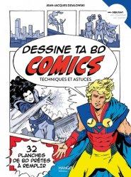 Dessine ta BD comics. Techniques et astuces