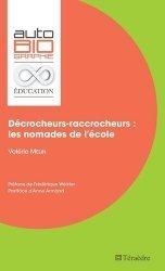 Décrocheurs-raccrocheurs : les nomades de l'école
