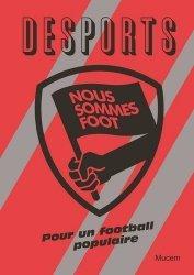 Desports Hors-série : Nous sommes foot. Pour un football populaire