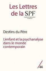 Destins du père - L'enfant et la psychanalyse dans le monde contemporain