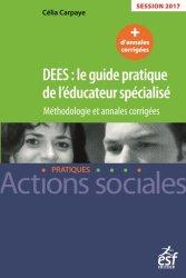 DEES : le guide pratique de l'éducateur spécialisé - Méthodologie et annales corrigées