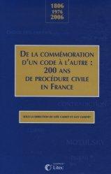 De la commémoration d'un code à l'autre : 200 ans de procédure civile en France. 1806-1976-2006