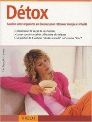 Détox. Assainir votre organisme en douceur pour retrouver énergie et vitalité