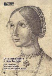 De la Renaissance à l'Age baroque. Une collection de dessins italiens pour les musées de France