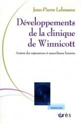 Développements de la clinique de Winnicott. Avatars des régressions et masochisme féminin