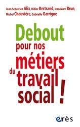 Debout pour nos métiers du travail social !