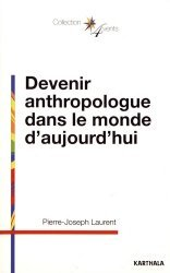 Devenir anthropologue dans le monde d'aujourd'hui