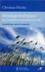 Décodage biologique du système respiratoire et ORL. Symptômes, sens et ressentis