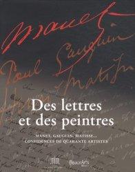 Des lettres et des peintres. Manet, Gauguin, Matisse... Confidences de quarante artistes