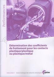 Détermination des coefficients de frottement pour les contacts plastique/ plastique ou plastique/métal