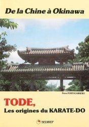 De la Chine à Okinawa - Tode, les origines du karate-do