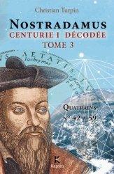 Décodage de la 1ère des dix centuries de Nostradamus