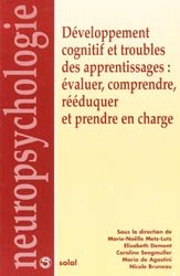 Développement cognitif et troubles des apprentissages : évaluer, comprendre, rééduquer et prendre en charge