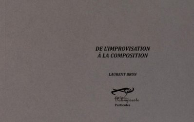 De l'improvisation à la composition