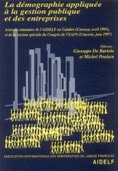 Démographie appliquée à la gestion publique et des entreprises. Actes du séminaire de l'AIDELF en Calabre (Cosenza, avril 1995) et de la session spéciale du Congrès de l'EAPS (Cracovie, juin 1997)