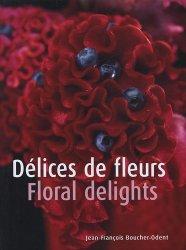 Délices de fleurs . Edition bilingue français-anglais