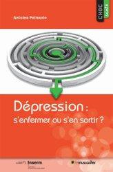 Dépression: s'enfermer ou s'en sortir