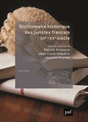 Dictionnaire historique des juristes français, XIIe-XXe siècle. 2e édition