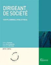 Dirigeant de société. Statut juridique, social et fiscal, 3e édition