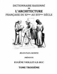 Dictionnaire raisonné de l'architecture française du XIe au XVIe siècle. Tome 3