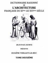 Dictionnaire raisonné de l'architecture française du XIe au XVIe siècle. Tome 2