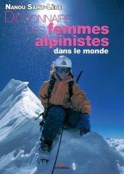 Dictionnaire des femmes alpinistes dans le monde. De 1792 à nos jours