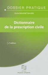 Dictionnaire de la prescription civile. 2e édition