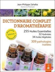 Dictionnaire complet d'aromathérapie